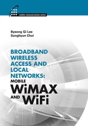 Ongoing Evolution of WiFi: Chapter 18 from Broadband Wireless Access and Local Networks: Mobile WiMAX and WiFi ebook by Lee, Byeong Gi