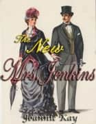 The New Mrs. Jenkins ebook by Joannie Kay