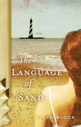 The Language of Sand - A Novel ebook by Ellen Block
