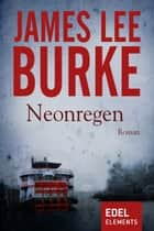 Neonregen ebook by James Lee Burke, Hans H. Harbort