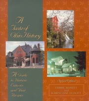Taste of Ohio History, A - A Guide to Historic Eateries and Their Recipes ebook by Debbie Nunley,Karen Jane Elliott
