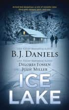 Ice Lake: Gone Cold\Cold Heat\Stone Cold - Gone Cold\Cold Heat\Stone Cold ebook by B.J. Daniels, Delores Fossen, Julie Miller