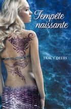 Tempête naissante ebook by Tracy Deebs