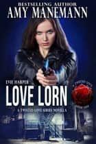 Love Lorn ebook by Amy Manemann, Stacy Eaton