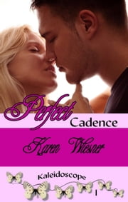 Kaleidoscope Series, Book 1: Perfect Cadence ebook by Karen Wiesner