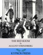 The Red Room ebook by August Strindberg, Ellie Schleussner