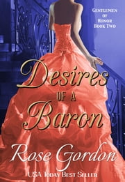 Desires of a Baron ebook by Rose Gordon