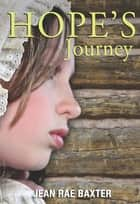 Hope's Journey ebook by Jean Rae Baxter