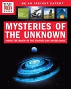 TIME-LIFE Mysteries of the Unknown - Inside the World of the Strange and Unexplained ebook by TIME-LIFE Books