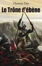 Le Trône d'ébène ebook by Thomas Day