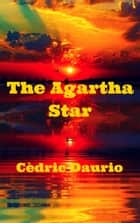 The Agartha Star ebook by Cedric Daurio