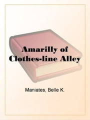Amarilly of Clothes-line Alley ebook by Belle K. Maniates