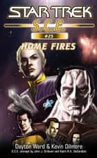 Star Trek: Home Fires ebook by Dayton Ward,Kevin Dilmore