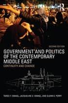 Government and Politics of the Contemporary Middle East ebook by Jacqueline S. Ismael,Tareq Y. Ismael,Glenn Perry