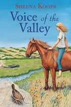Voice of the Valley ebook by Sheena Koops