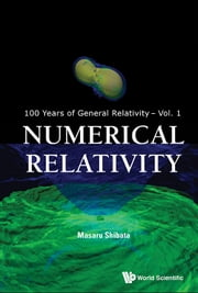 Numerical Relativity ebook by Masaru Shibata