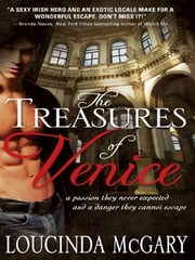 Treasures of Venice: A passion they never expected and a danger they cannot escape ebook by Loucinda McGary