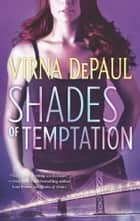 Shades of Temptation ebook by Virna DePaul