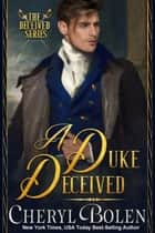 A Duke Deceived E-bok by Cheryl Bolen