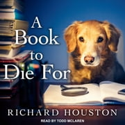 A Book To Die For audiobook by Richard Houston