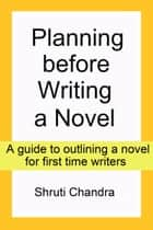 Planning before Writing a Novel ebook by