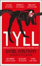 Tyll - Shortlisted for the International Booker Prize 2020 ebook by Daniel Kehlmann, Ross Benjamin