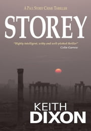 Storey - Paul Storey Thrillers ebook by Keith Dixon