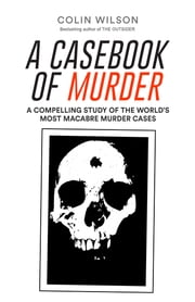 A Casebook of Murder ebook by Colin Wilson