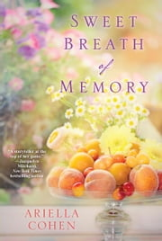 Sweet Breath of Memory ebook by Ariella Cohen