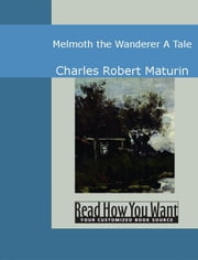 Melmoth the Wanderer ebook by Maturin, Charles Robert