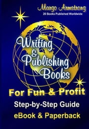 Writing & Publishing Books for Fun & Profit ebook by Kobo.Web.Store.Products.Fields.ContributorFieldViewModel