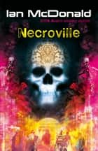 Necroville ebook by Ian McDonald