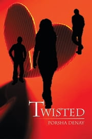 Twisted ebook by Porsha Denay