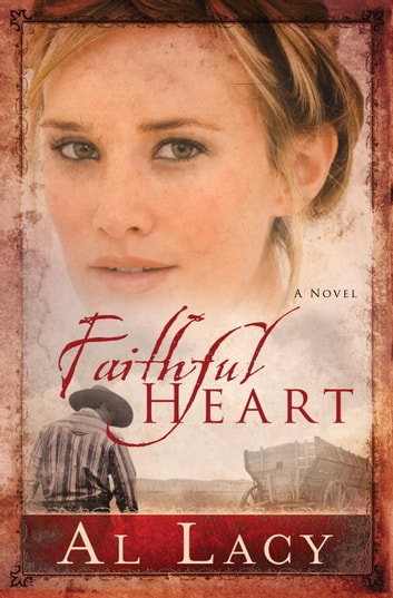 Faithful Heart ebook by Al Lacy