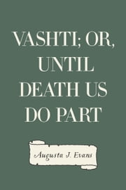 Vashti; Or, Until Death Us Do Part ebook by Augusta J. Evans