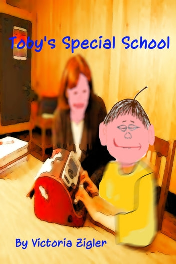 Toby's Special School ebook by Victoria Zigler