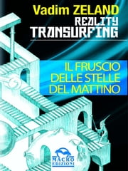 Reality Transurfing - Il fruscio delle stelle del mattino ebook by Kobo.Web.Store.Products.Fields.ContributorFieldViewModel