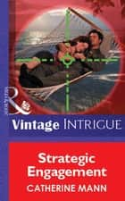 Strategic Engagement (Mills & Boon Vintage Intrigue) ebook by Catherine Mann
