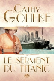 Le Serment du Titanic ebook by Cathy Gohlke