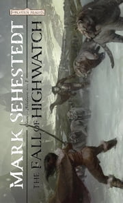 The Fall of Highwatch - Chosen of Nendawen, Book I ebook by Mark Sehestedt
