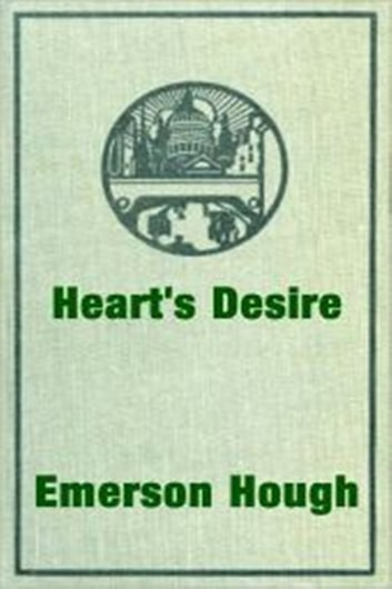 Heart's Desire ebook by Emerson Hough