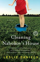 Cleaning Nabokov's House - A Novel ebook by Leslie Daniels