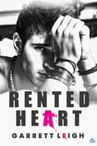 Rented Heart ebook by Garrett Leigh