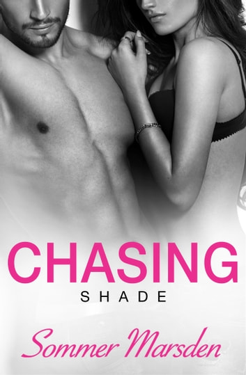 Chasing Shade ebook by Sommer Marsden