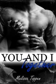 You and I Together - You and I, #2 ebook by Melissa Toppen