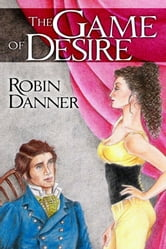 The Game of Desire ebook by Robin Danner