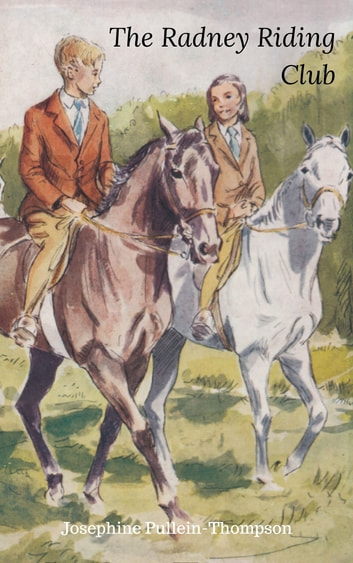 The Radney Riding Club ebook by Josephine Pullein-Thompson