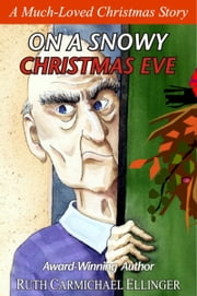 On A Snowy Christmas Eve: A Much-Loved Story. ebook by Ruth Carmichael Ellinger