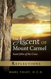 The Ascent of Mount Carmel: Reflections ebook by Marc Foley, O.C.D.