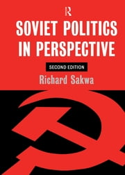 Soviet Politics - In Perspective ebook by Richard Sakwa